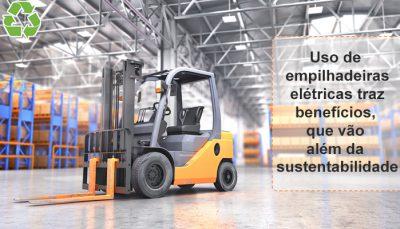uso-de-empilhadeiras-eletricas-traz-beneficios-que-vao-alem-da-sustentabilidade-